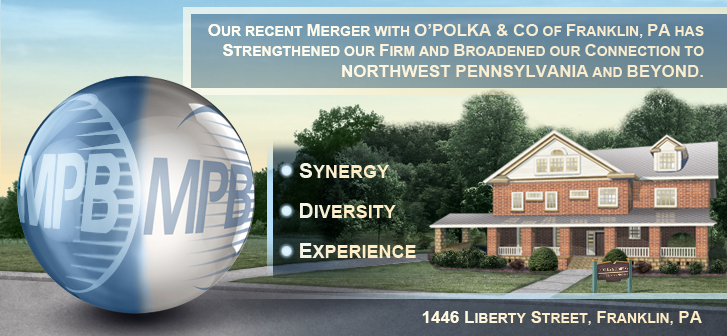 Our merger with O'Polka & Co of Franklin, PA strengthened our firm and broadened our connection to Northwest Pennsylvania and Beyond.